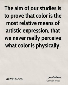 The aim of our studies is to prove that color is the most relative means of artistic expression, that we never really perceive what color is physically.