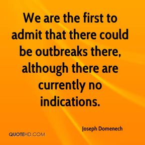 Joseph Domenech  - We are the first to admit that there could be outbreaks there, although there are currently no indications.