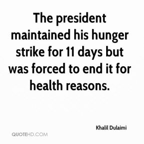 Khalil Dulaimi  - The president maintained his hunger strike for 11 days but was forced to end it for health reasons.