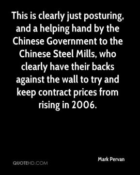 Mark Pervan  - This is clearly just posturing, and a helping hand by the Chinese Government to the Chinese Steel Mills, who clearly have their backs against the wall to try and keep contract prices from rising in 2006.