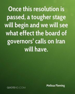 Once this resolution is passed, a tougher stage will begin and we will see what effect the board of governors' calls on Iran will have.