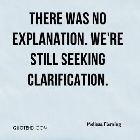 Melissa Fleming  - There was no explanation. We're still seeking clarification.