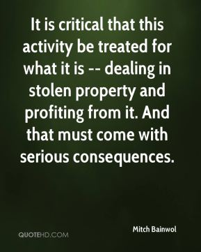 Mitch Bainwol  - It is critical that this activity be treated for what it is -- dealing in stolen property and profiting from it. And that must come with serious consequences.