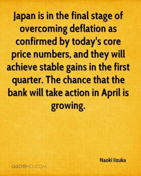 Naoki Iizuka  - Japan is in the final stage of overcoming deflation as confirmed by today's core price numbers, and they will achieve stable gains in the first quarter. The chance that the bank will take action in April is growing.