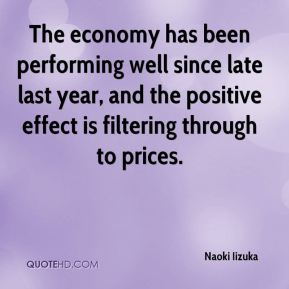 Naoki Iizuka  - The economy has been performing well since late last year, and the positive effect is filtering through to prices.