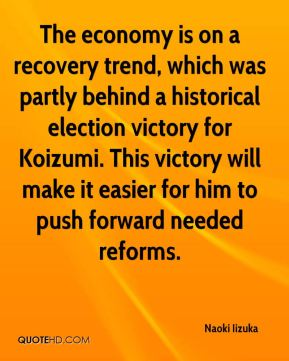 The economy is on a recovery trend, which was partly behind a historical election victory for Koizumi. This victory will make it easier for him to push forward needed reforms.