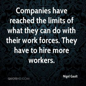 Nigel Gault  - Companies have reached the limits of what they can do with their work forces. They have to hire more workers.
