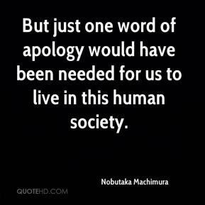 Nobutaka Machimura  - But just one word of apology would have been needed for us to live in this human society.