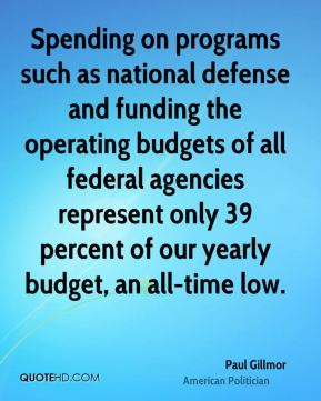 Spending on programs such as national defense and funding the operating budgets of all federal agencies represent only 39 percent of our yearly budget, an all-time low.