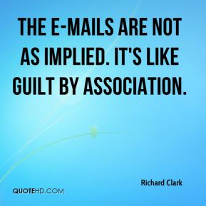 The e-mails are not as implied. It's like guilt by association.