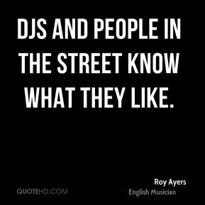 DJs and people in the street know what they like.