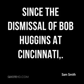 Sam Smith  - Since the dismissal of Bob Huggins at Cincinnati.