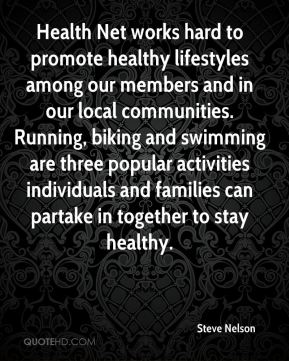 Health Net works hard to promote healthy lifestyles among our members and in our local communities. Running, biking and swimming are three popular activities individuals and families can partake in together to stay healthy.