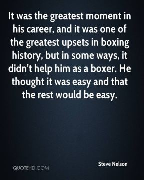 It was the greatest moment in his career, and it was one of the greatest upsets in boxing history, but in some ways, it didn't help him as a boxer. He thought it was easy and that the rest would be easy.