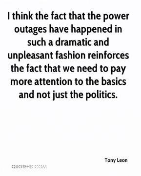 I think the fact that the power outages have happened in such a dramatic and unpleasant fashion reinforces the fact that we need to pay more attention to the basics and not just the politics.
