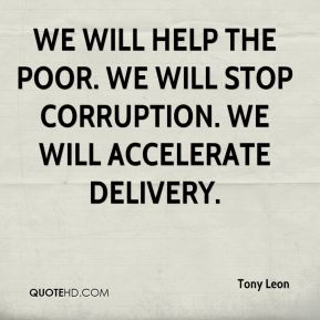 We will help the poor. We will stop corruption. We will accelerate delivery.