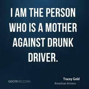 I am the person who is a mother against drunk driver.