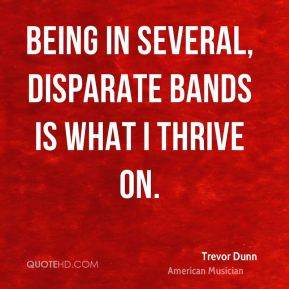 Trevor Dunn - Being in several, disparate bands is what I thrive on.