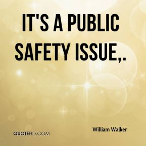 It's a public safety issue.