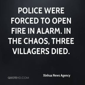 Police were forced to open fire in alarm. In the chaos, three villagers died.