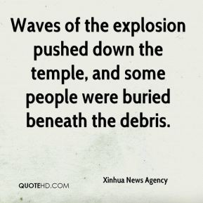 Xinhua News Agency  - Waves of the explosion pushed down the temple, and some people were buried beneath the debris.