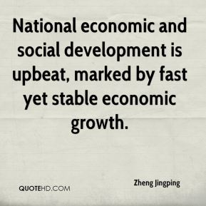 Zheng Jingping  - National economic and social development is upbeat, marked by fast yet stable economic growth.