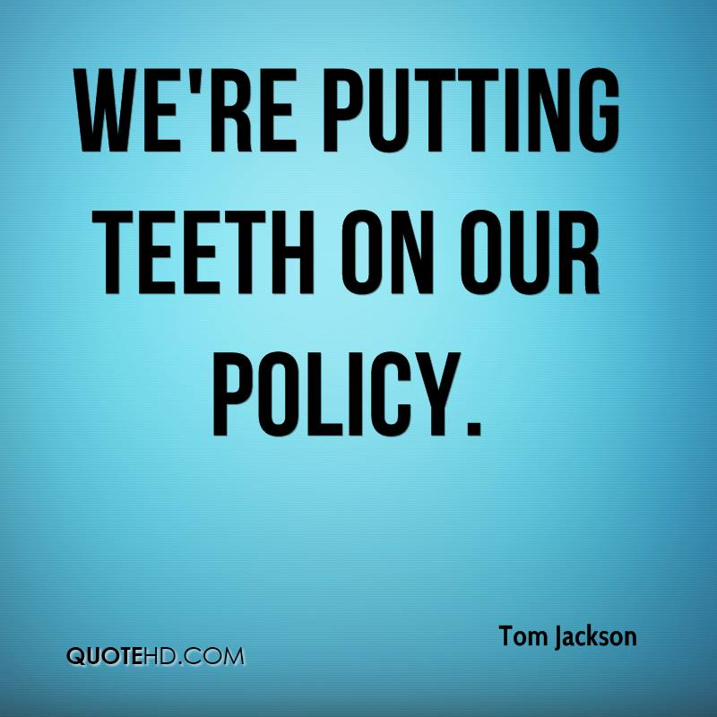 We're putting teeth on our policy.