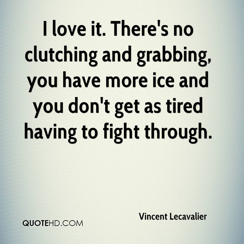 I love it. There's no clutching and grabbing, you have more ice and you don't get as tired having to fight through.