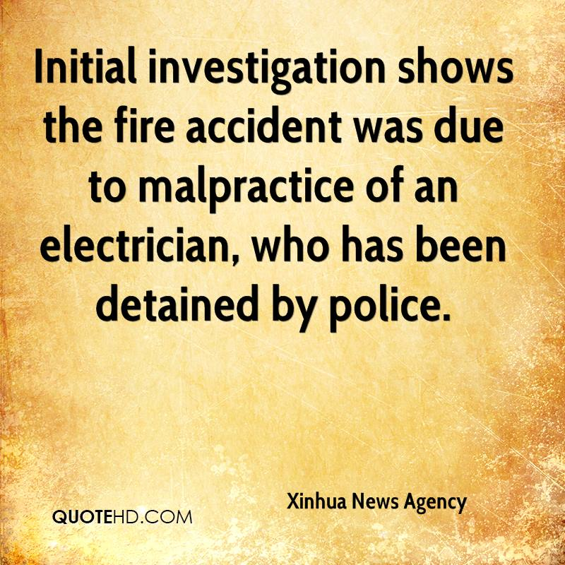 Initial investigation shows the fire accident was due to malpractice of an electrician, who has been detained by police.
