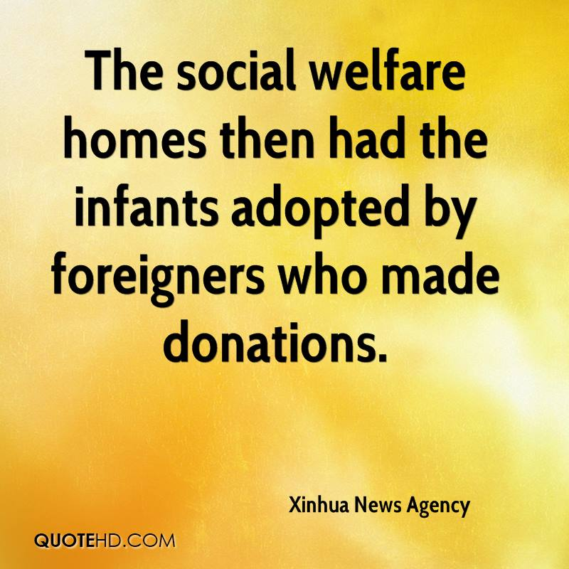 The social welfare homes then had the infants adopted by foreigners who made donations.
