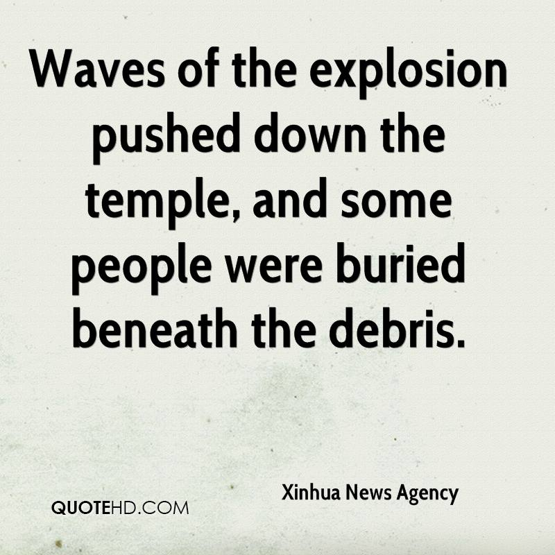 Waves of the explosion pushed down the temple, and some people were buried beneath the debris.