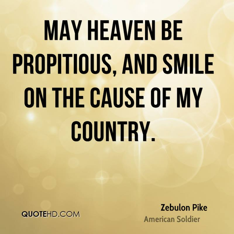 May Heaven be propitious, and smile on the cause of my country.