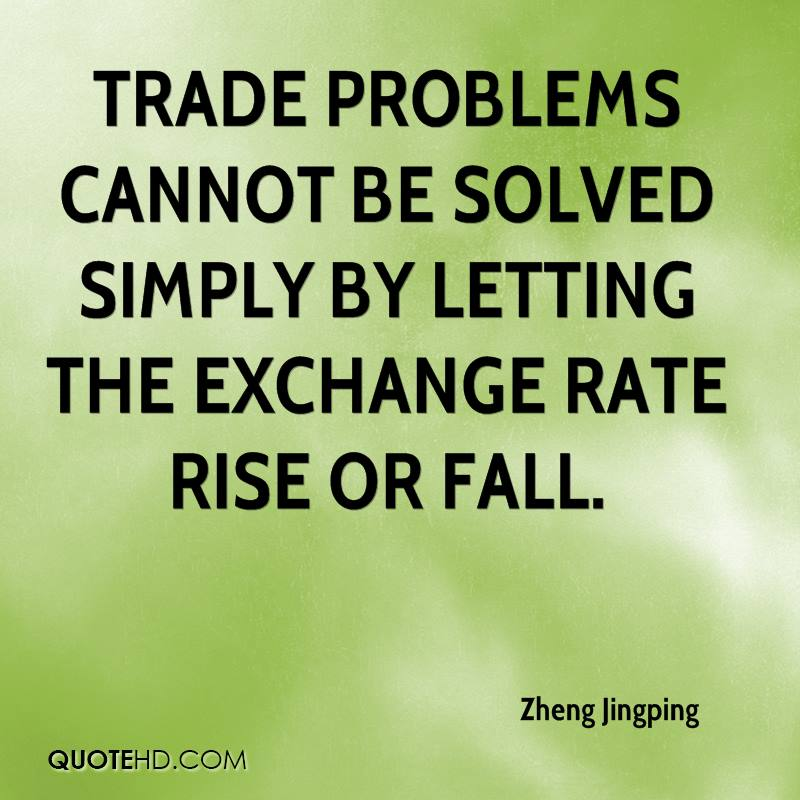 Trade problems cannot be solved simply by letting the exchange rate rise or fall.
