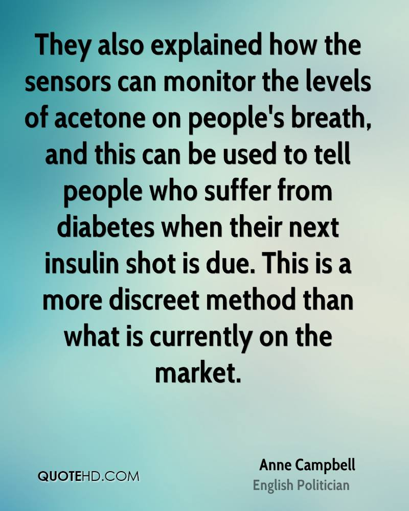 They also explained how the sensors can monitor the levels of acetone on people's breath, and this can be used to tell people who suffer from diabetes when their next insulin shot is due. This is a more discreet method than what is currently on the market.