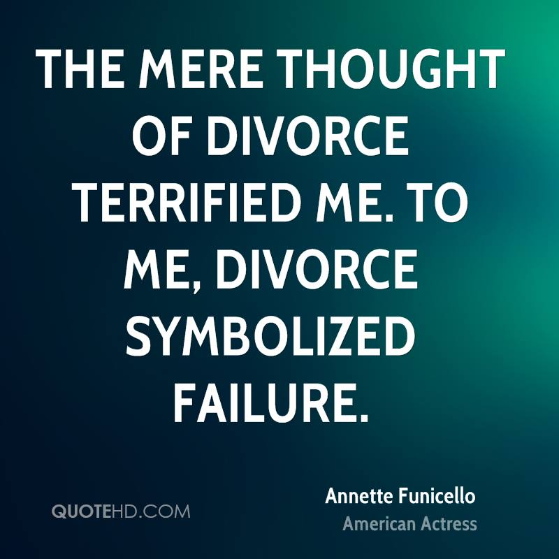 The mere thought of divorce terrified me. To me, divorce symbolized failure.
