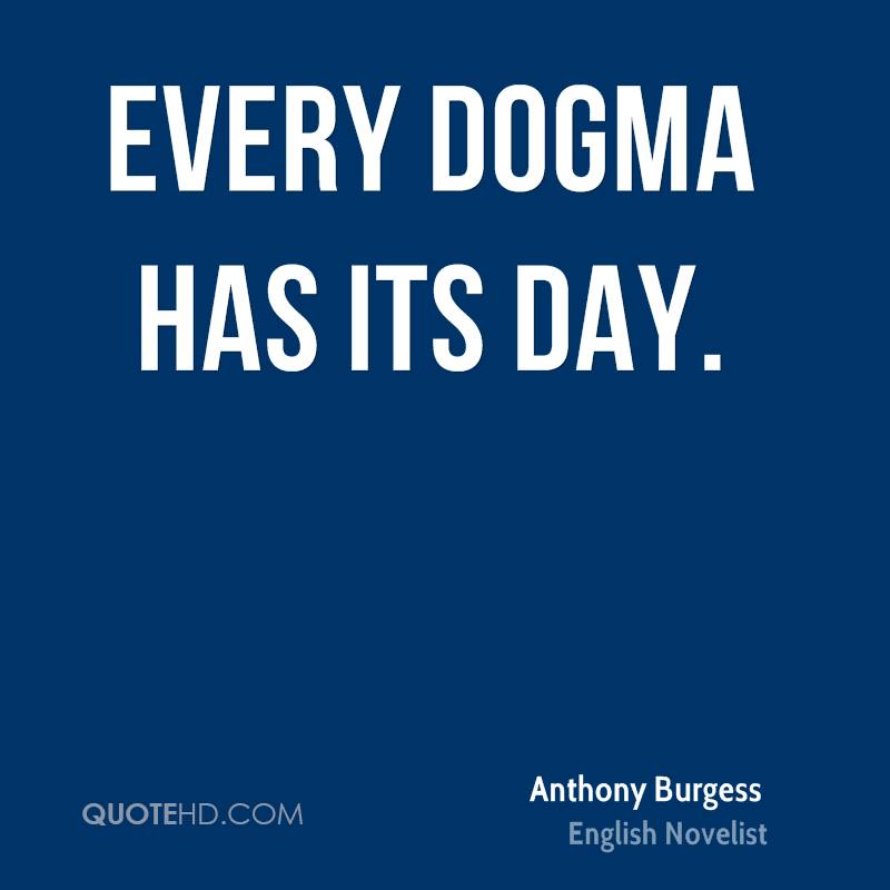 Every dogma has its day.
