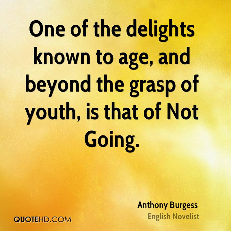 One of the delights known to age, and beyond the grasp of youth, is that of Not Going.