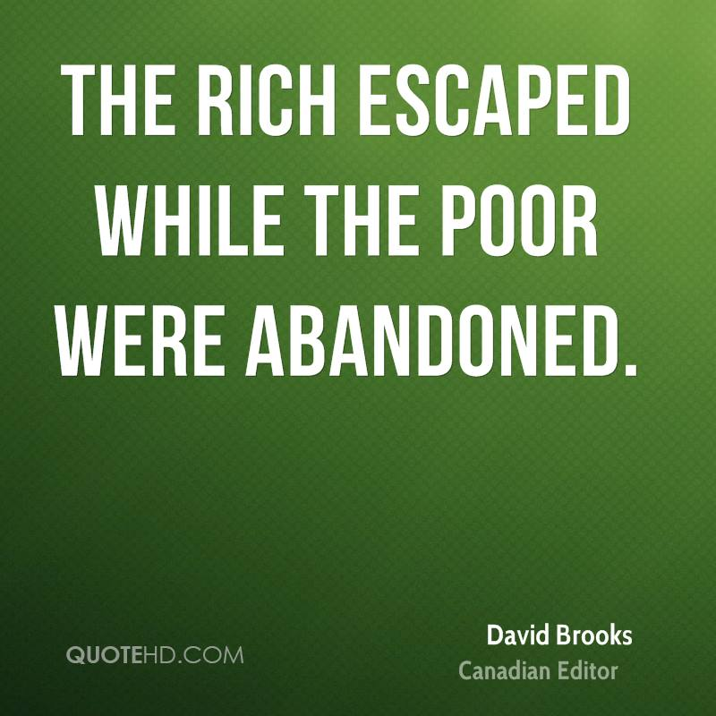 The rich escaped while the poor were abandoned.
