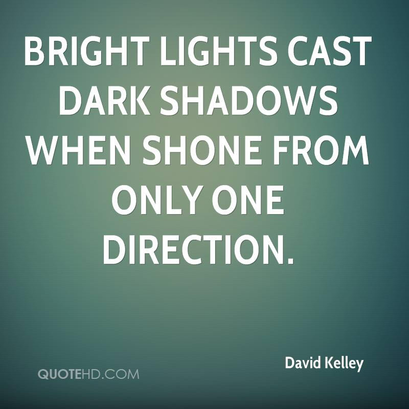 Bright lights cast dark shadows when shone from only one direction.