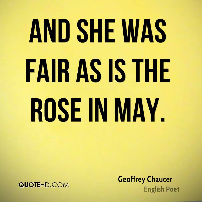 And she was fair as is the rose in May.