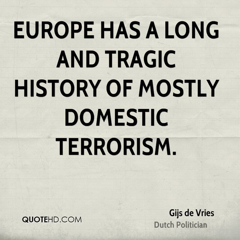 Europe has a long and tragic history of mostly domestic terrorism.