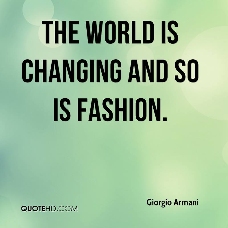 The world is changing and so is fashion.