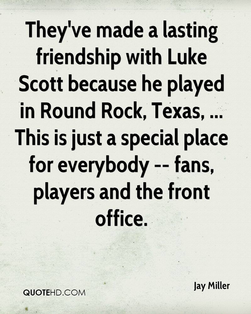 Theyu0027ve Made A Lasting Friendship With Luke Scott Because He Played In  Round Rock