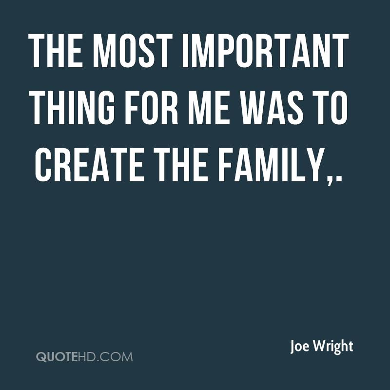 The most important thing for me was to create the family.