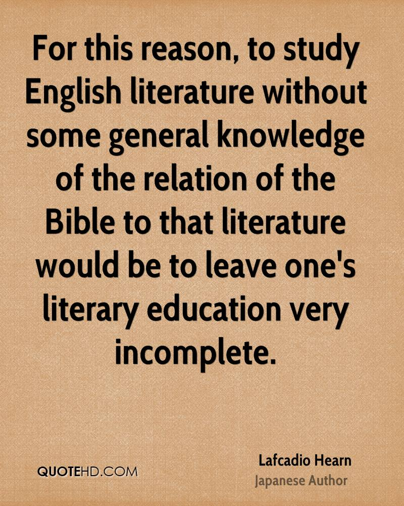 lafcadio hearn education quotes quotehd for this reason to study english literature out some general knowledge of the relation of