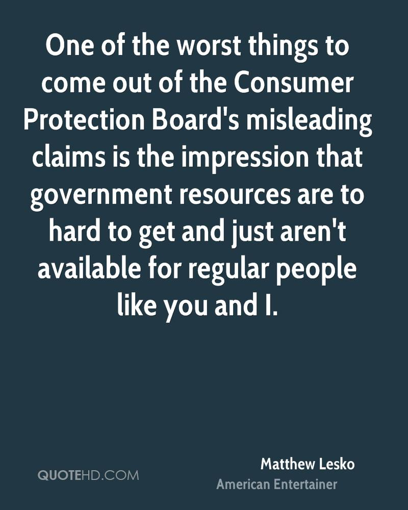 One of the worst things to come out of the Consumer Protection Board's misleading claims is the impression that government resources are to hard to get and just aren't available for regular people like you and I.