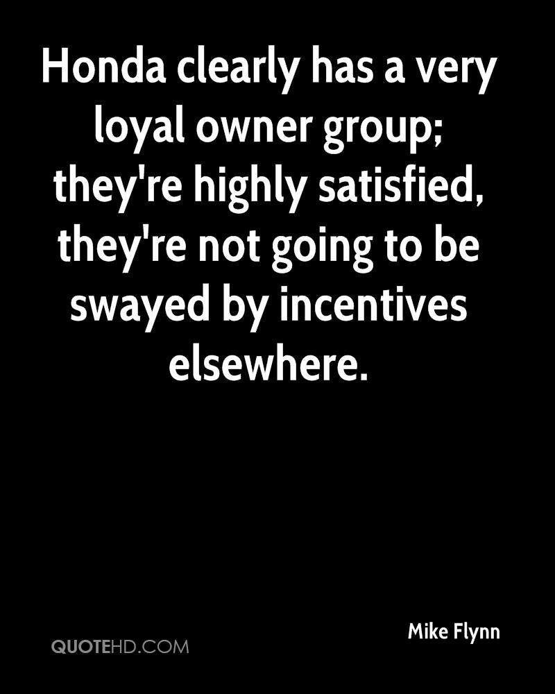 Honda clearly has a very loyal owner group; they're highly satisfied, they're not going to be swayed by incentives elsewhere.