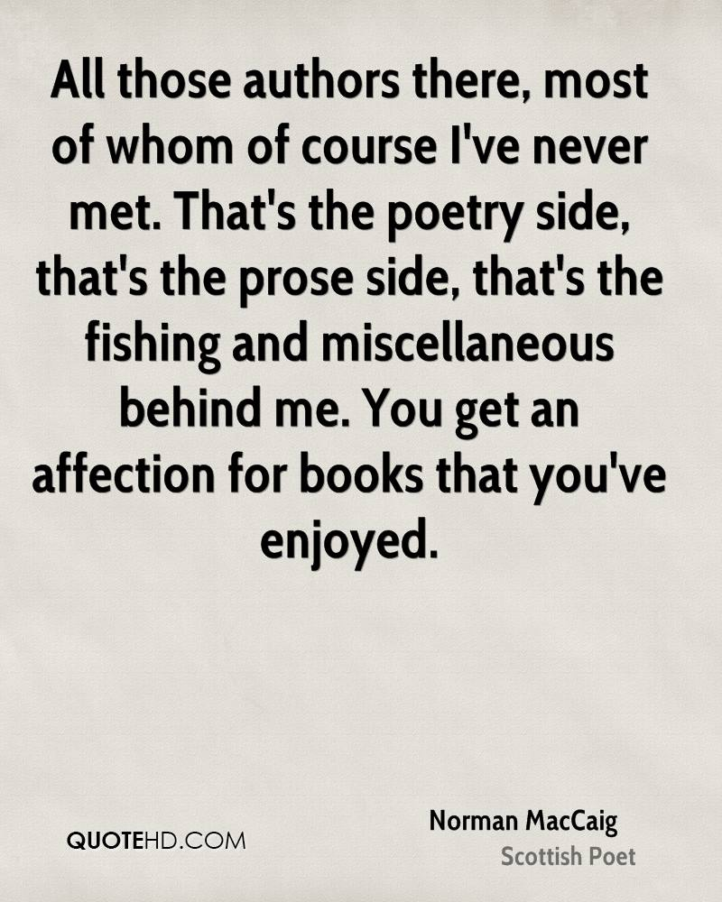 All those authors there, most of whom of course I've never met. That's the poetry side, that's the prose side, that's the fishing and miscellaneous behind me. You get an affection for books that you've enjoyed.