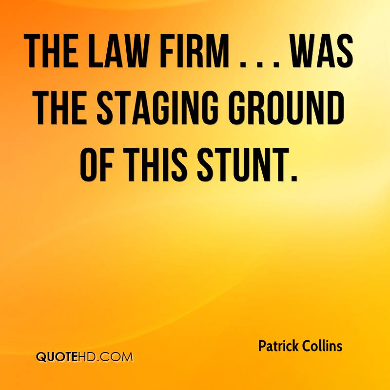 The law firm . . . was the staging ground of this stunt.