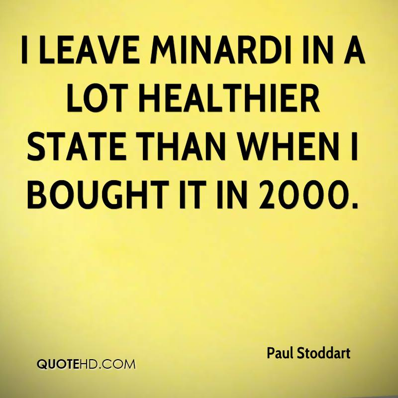 I leave Minardi in a lot healthier state than when I bought it in 2000.